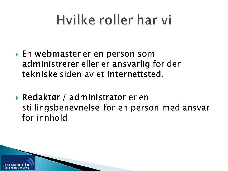  En webmaster er en person som administrerer eller er ansvarlig for den tekniske siden av et internettsted.