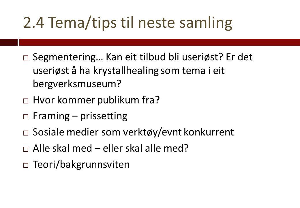 2.4 Tema/tips til neste samling  Segmentering… Kan eit tilbud bli useriøst.