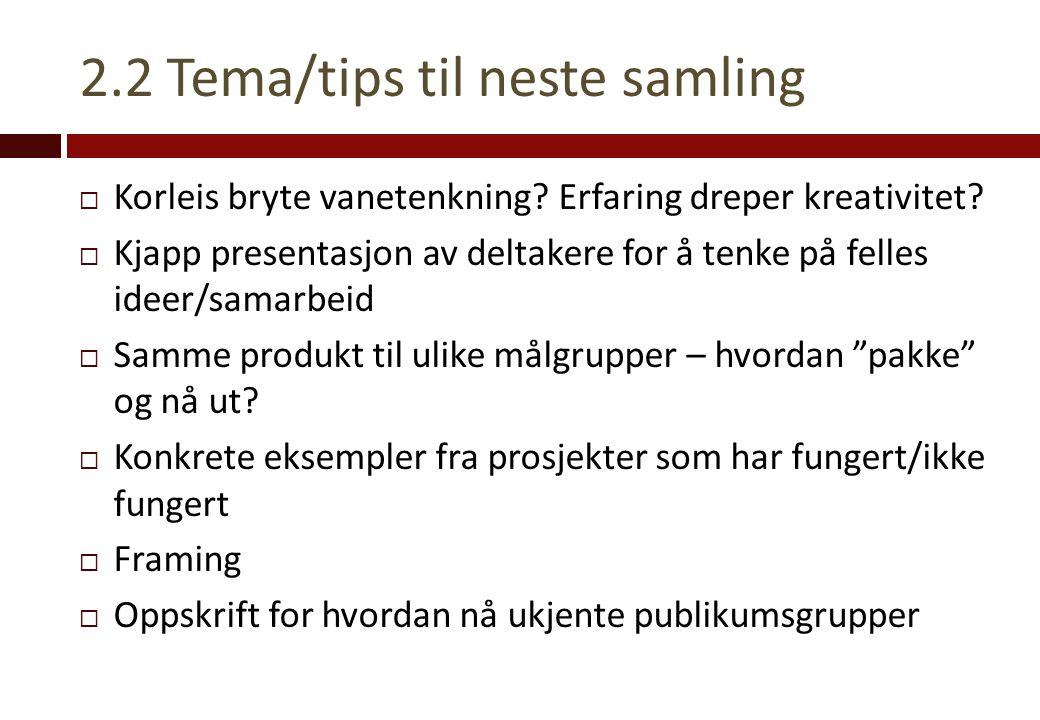 2.2 Tema/tips til neste samling  Korleis bryte vanetenkning.