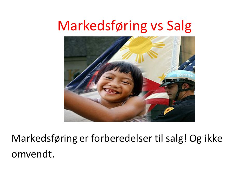 Markedsføring vs Salg Markedsføring er forberedelser til salg! Og ikke omvendt.