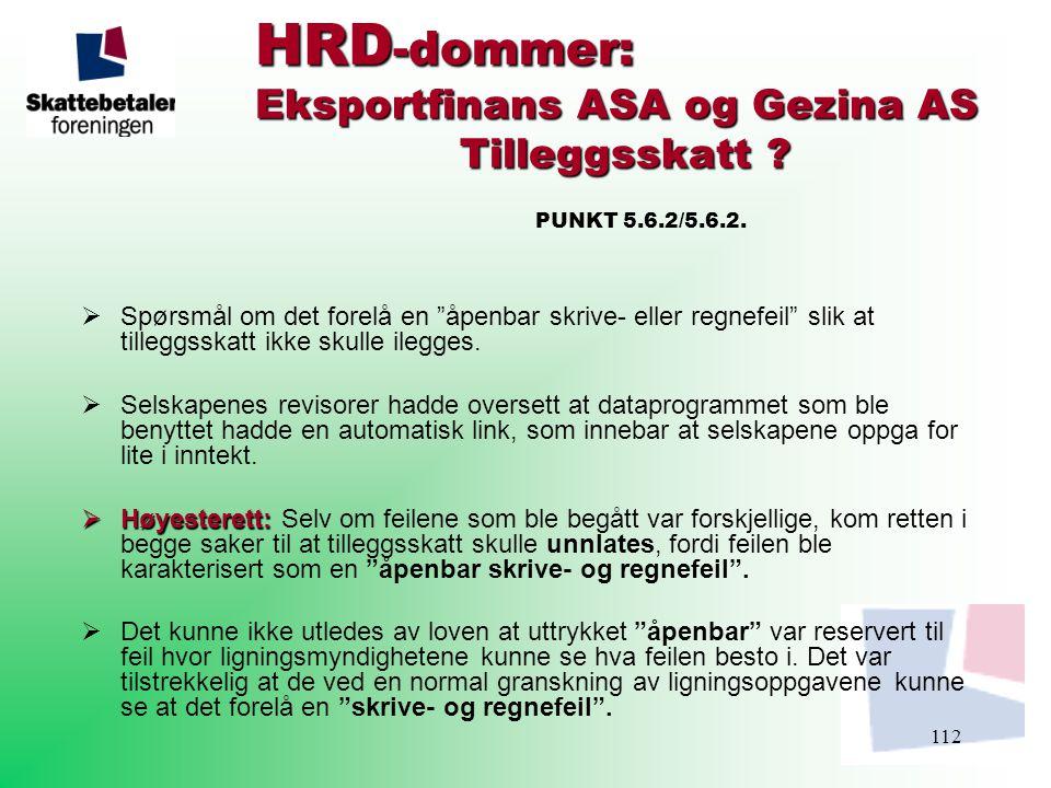 112 HRD -dommer: Eksportfinans ASA og Gezina AS Tilleggsskatt ? HRD -dommer: Eksportfinans ASA og Gezina AS Tilleggsskatt ? PUNKT 5.6.2/5.6.2.  Spørs