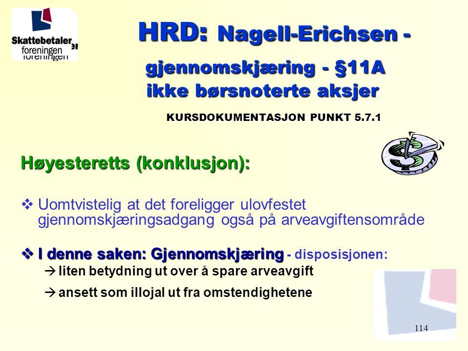 114 HRD: Nagell-Erichsen - HRD: Nagell-Erichsen - gjennomskjæring - §11A gjennomskjæring - §11A ikke børsnoterte aksjer ikke børsnoterte aksjer KURSDO
