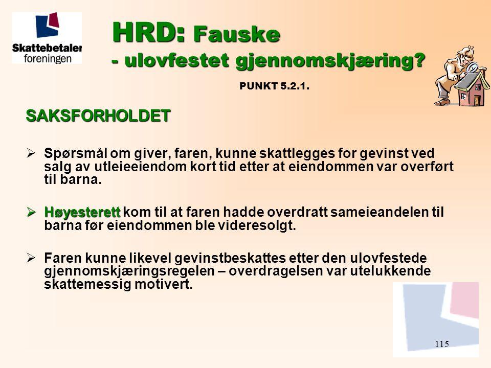 115 HRD: Fauske - ulovfestet gjennomskjæring? HRD: Fauske - ulovfestet gjennomskjæring? PUNKT 5.2.1. SAKSFORHOLDET  Spørsmål om giver, faren, kunne s