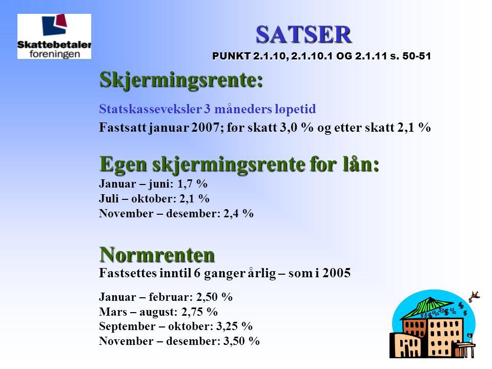 32 SATSER SATSER PUNKT 2.1.10, 2.1.10.1 OG 2.1.11 s. 50-51 PUNKT 2.1.10, 2.1.10.1 OG 2.1.11 s. 50-51Skjermingsrente: Statskasseveksler 3 måneders løpe
