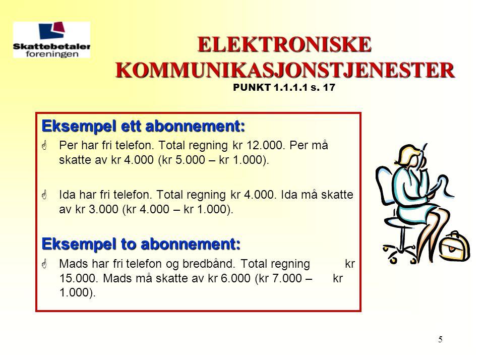 5 ELEKTRONISKE KOMMUNIKASJONSTJENESTER ELEKTRONISKE KOMMUNIKASJONSTJENESTER PUNKT 1.1.1.1 s. 17 Eksempel ett abonnement:  Per har fri telefon. Total