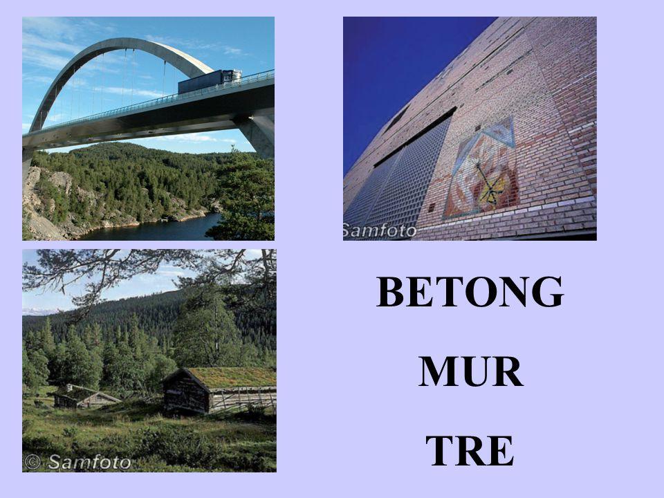 Hvorfor Betong, mur, tre ?