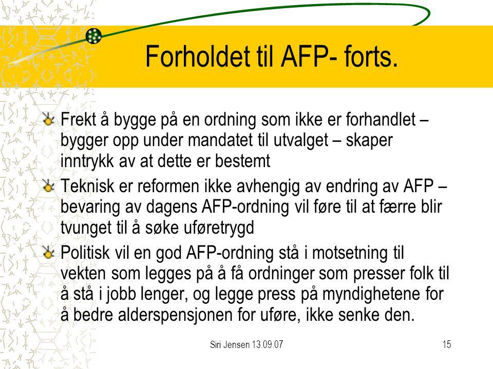 Siri Jensen 13.09.0715 Forholdet til AFP- forts.