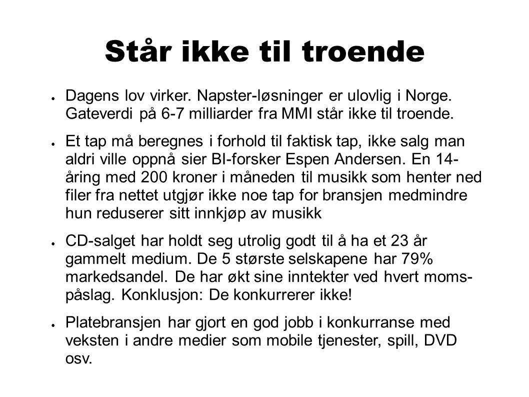 Står ikke til troende ● Dagens lov virker. Napster-løsninger er ulovlig i Norge.