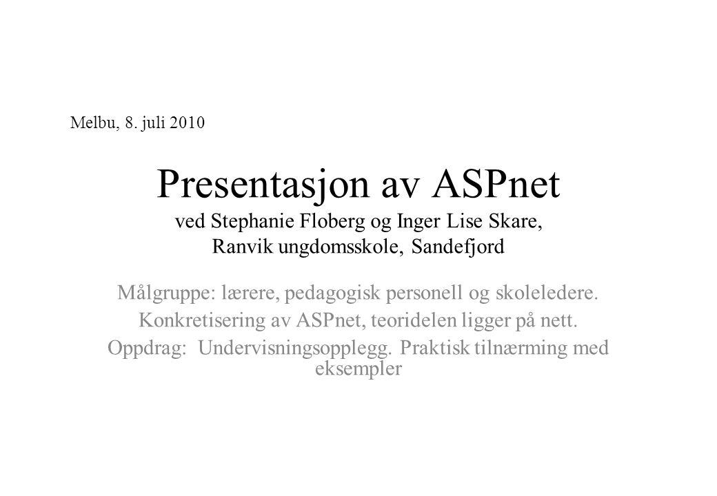 Presentasjon av ASPnet ved Stephanie Floberg og Inger Lise Skare, Ranvik ungdomsskole, Sandefjord Målgruppe: lærere, pedagogisk personell og skolelede