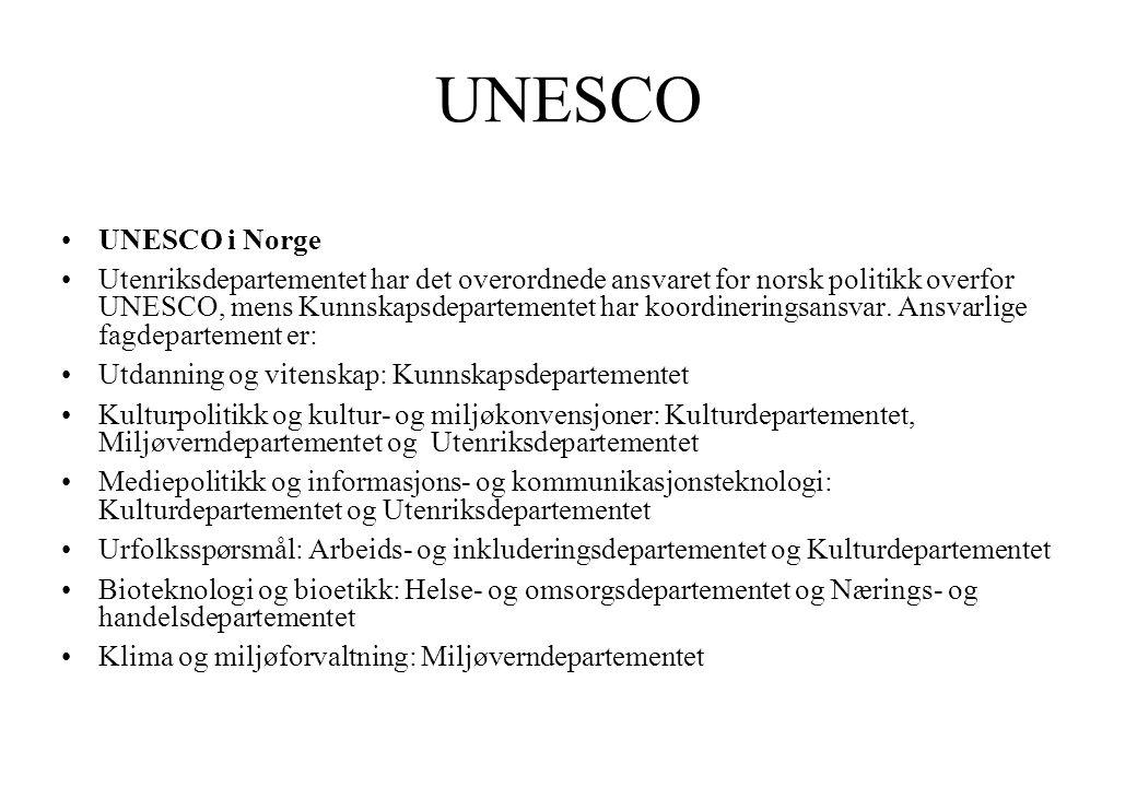 UNESCO •UNESCO i Norge •Utenriksdepartementet har det overordnede ansvaret for norsk politikk overfor UNESCO, mens Kunnskapsdepartementet har koordine
