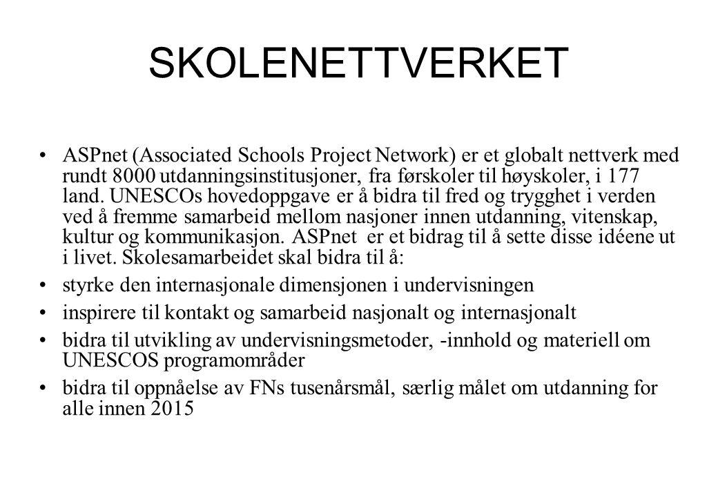 SKOLENETTVERKET •ASPnet (Associated Schools Project Network) er et globalt nettverk med rundt 8000 utdanningsinstitusjoner, fra førskoler til høyskole