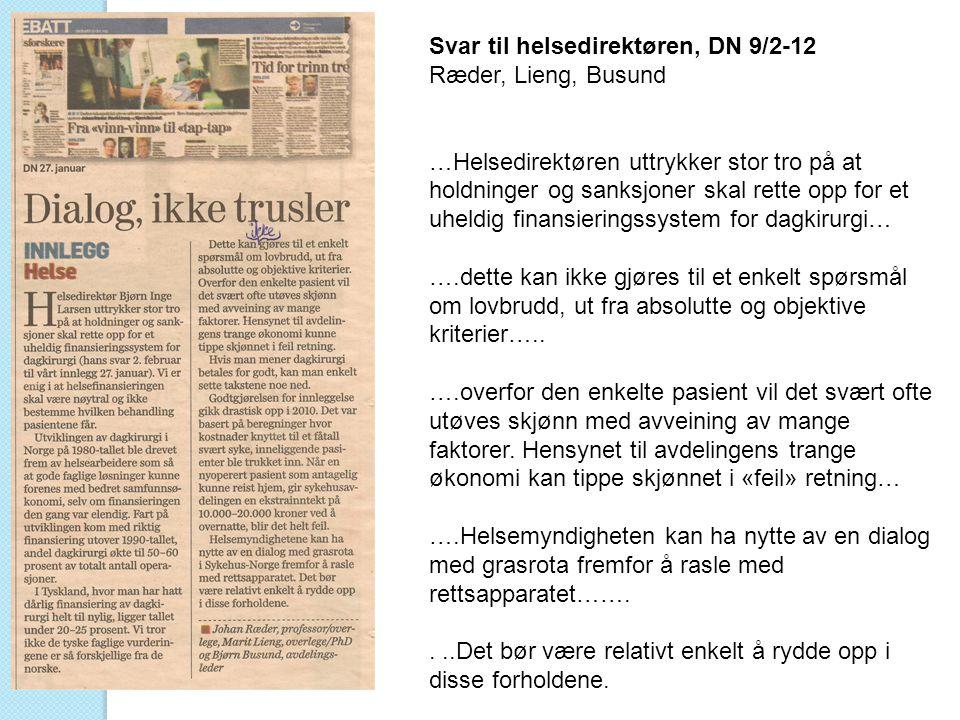Svar til helsedirektøren, DN 9/2-12 Ræder, Lieng, Busund …Helsedirektøren uttrykker stor tro på at holdninger og sanksjoner skal rette opp for et uhel