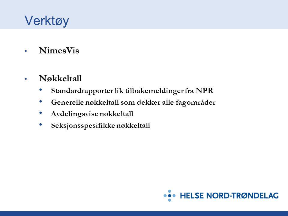 Verktøy • NimesVis • Nøkkeltall • Standardrapporter lik tilbakemeldinger fra NPR • Generelle nøkkeltall som dekker alle fagområder • Avdelingsvise nøk