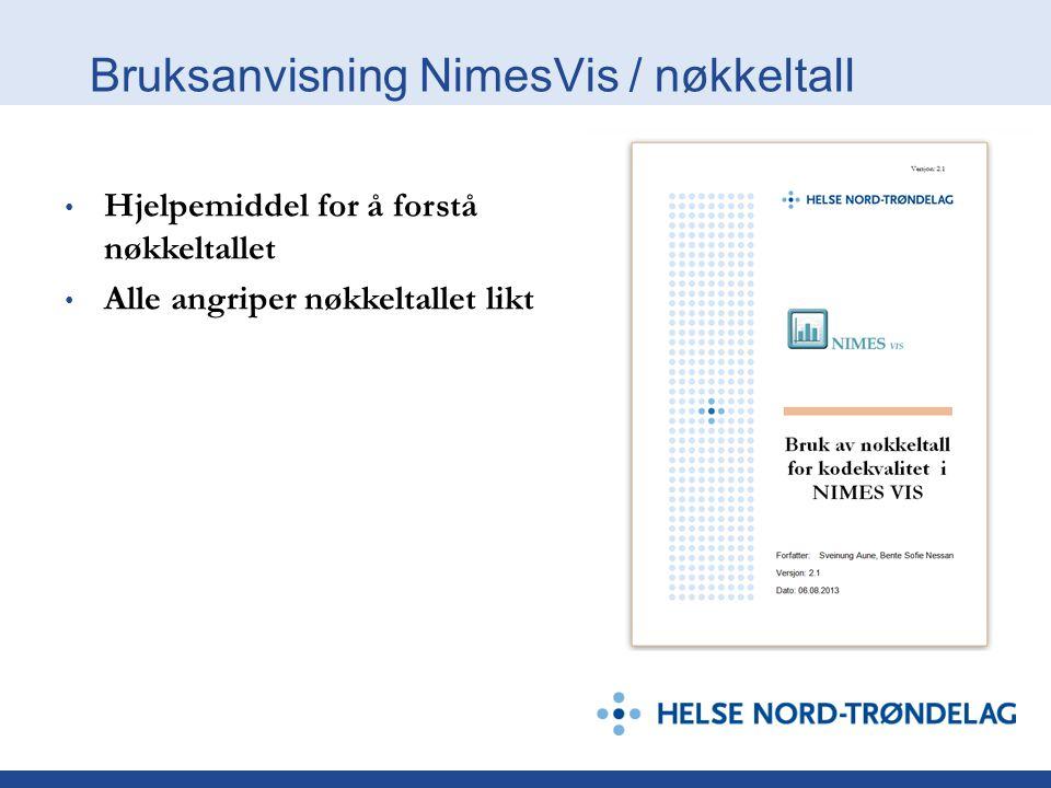 Bruksanvisning NimesVis / nøkkeltall • Hjelpemiddel for å forstå nøkkeltallet • Alle angriper nøkkeltallet likt