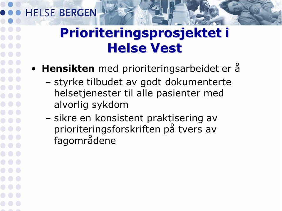Prioriteringsprosjektet i Helse Vest •Hensikten med prioriteringsarbeidet er å –styrke tilbudet av godt dokumenterte helsetjenester til alle pasienter