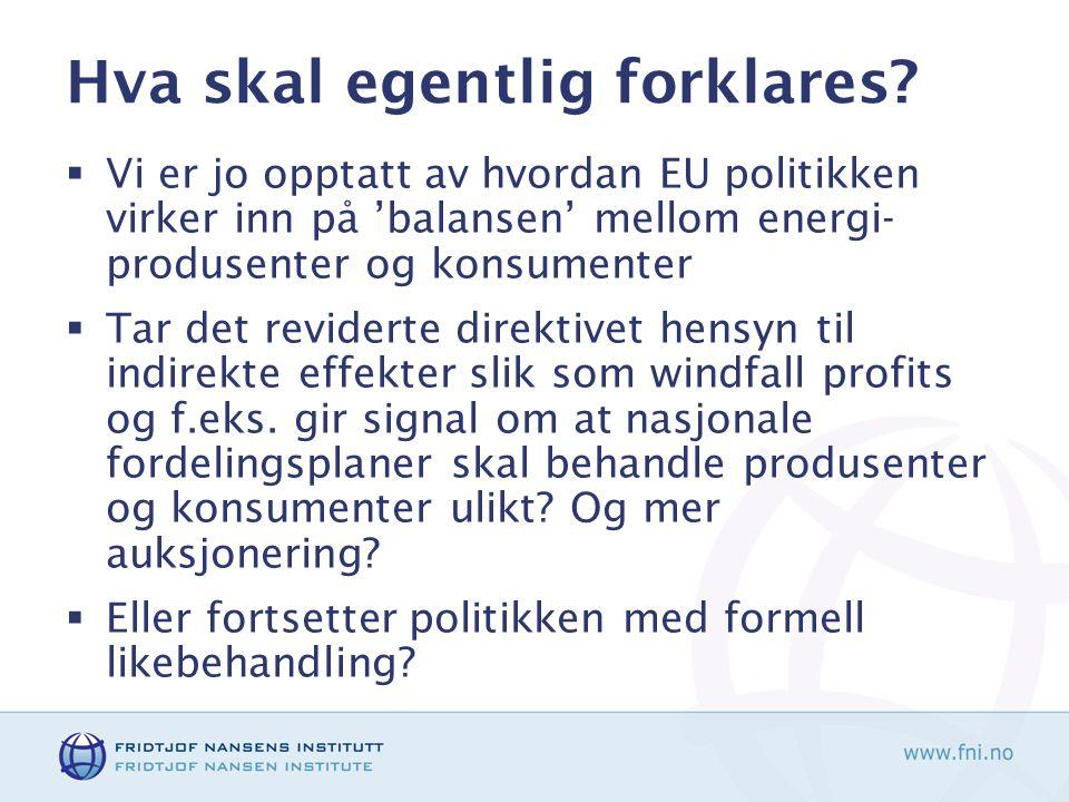 Hvordan skal vi forklare den nye EU-politikken på dette feltet.