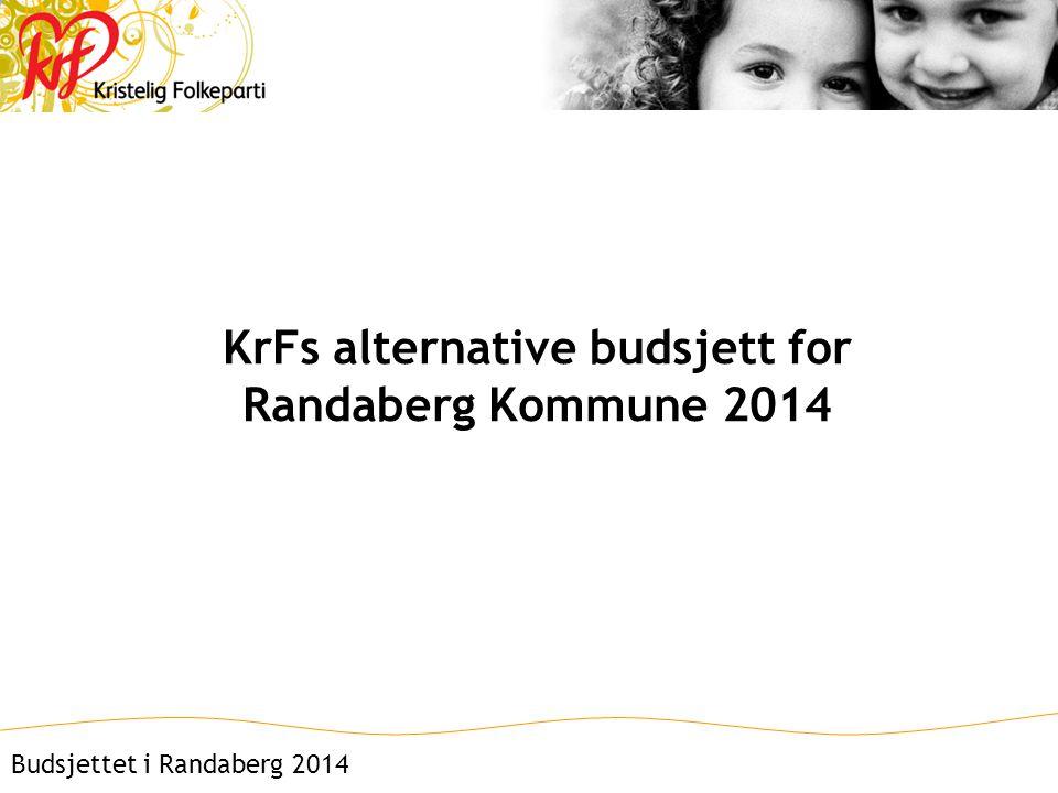 KrFs alternative budsjett for Randaberg Kommune 2014 Budsjettet i Randaberg 2014