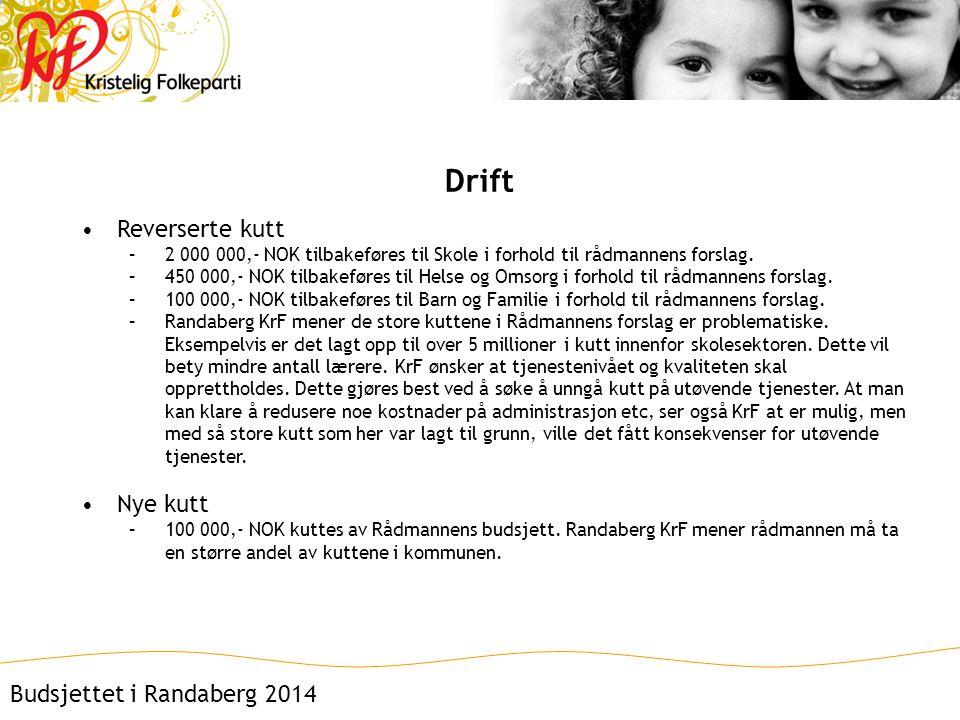 Drift •Reverserte kutt –2 000 000,- NOK tilbakeføres til Skole i forhold til rådmannens forslag.