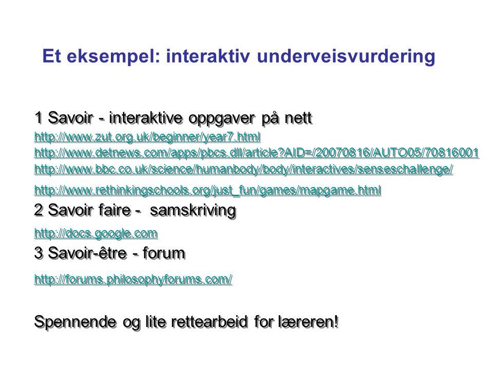 Et eksempel: interaktiv underveisvurdering 1 Savoir - interaktive oppgaver på nett http://www.zut.org.uk/beginner/year7.html http://www.detnews.com/ap