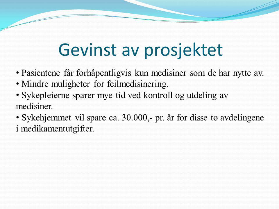 Gevinst av prosjektet • Pasientene får forhåpentligvis kun medisiner som de har nytte av.