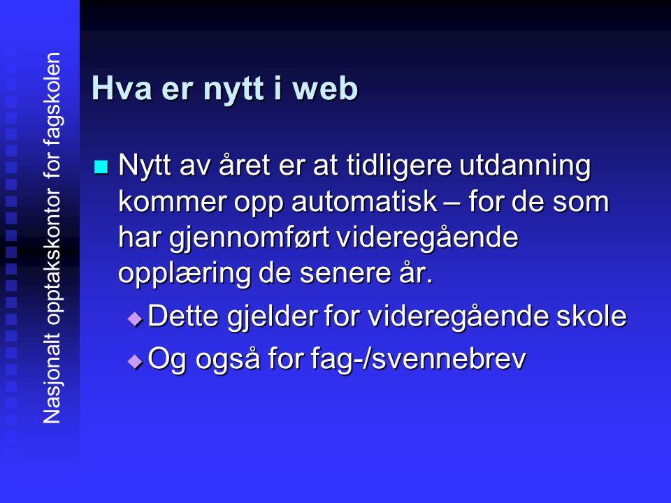 Nasjonalt opptakskontor for fagskolen  Nytt av året er at tidligere utdanning kommer opp automatisk – for de som har gjennomført videregående opplæring de senere år.