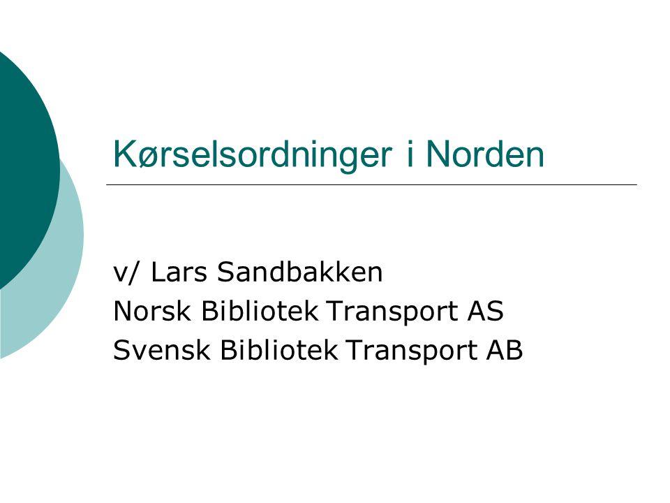 Nordisk samarbeid  Norsk Bibliotek Transport AS  Svensk Bibliotek Transport AB  Kjøreruter  Rutiner i Danmark, Sverige og Norge  Muligheter  Hvem kan man sende til .