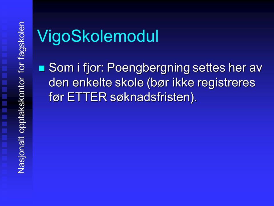 VigoSkolemodul SSSSom i fjor: Poengbergning settes her av den enkelte skole (bør ikke registreres før ETTER søknadsfristen).