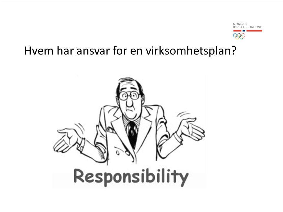 Hvem har ansvar for en virksomhetsplan?