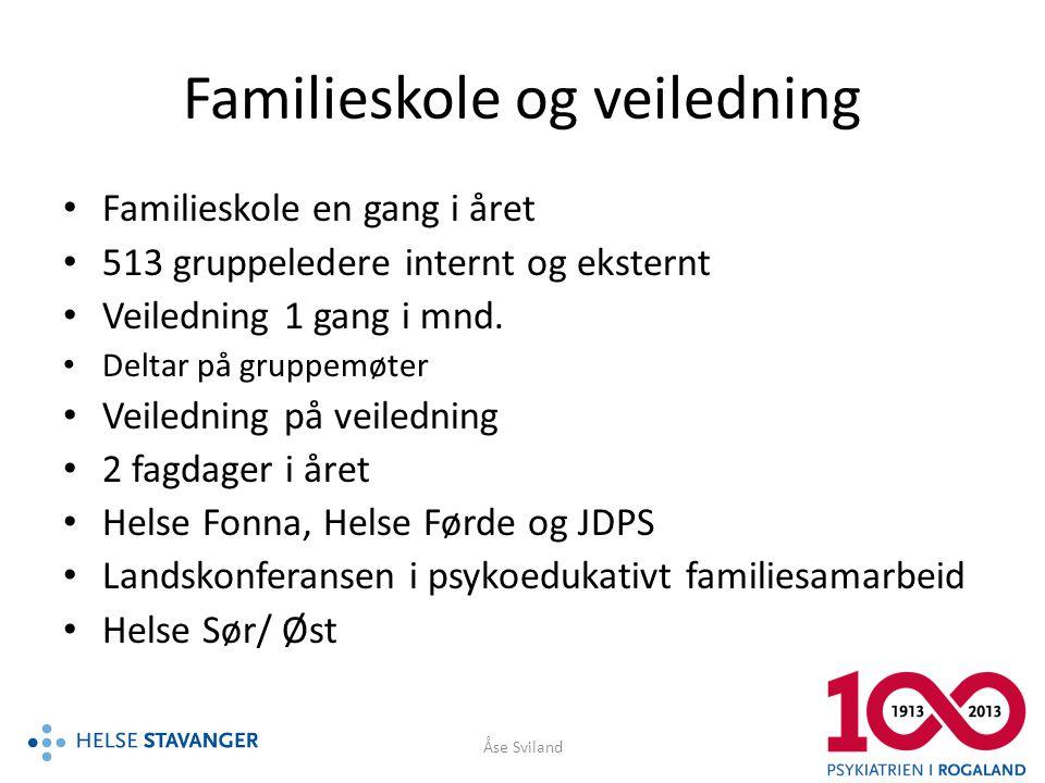 Familieskole og veiledning • Familieskole en gang i året • 513 gruppeledere internt og eksternt • Veiledning 1 gang i mnd. • Deltar på gruppemøter • V