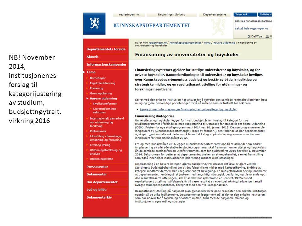 NB! November 2014, institusjonenes forslag til kategorijustering av studium, budsjettnøytralt, virkning 2016