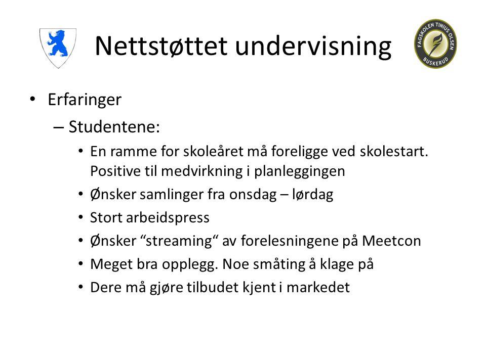 Nettstøttet undervisning • Erfaringer – Studentene: • En ramme for skoleåret må foreligge ved skolestart. Positive til medvirkning i planleggingen • Ø
