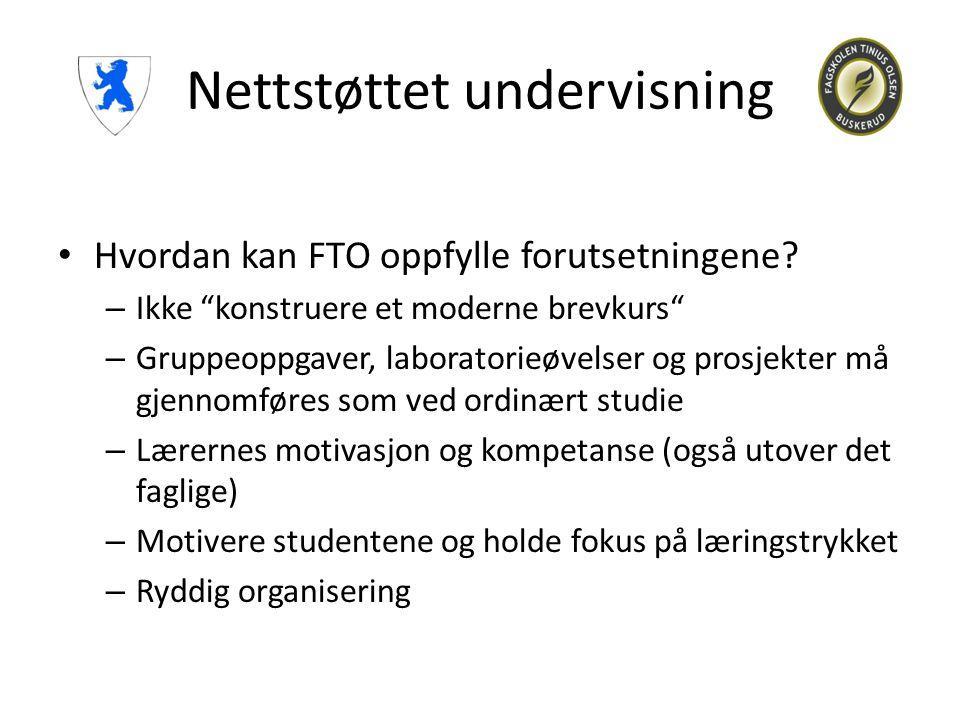 """Nettstøttet undervisning • Hvordan kan FTO oppfylle forutsetningene? – Ikke """"konstruere et moderne brevkurs"""" – Gruppeoppgaver, laboratorieøvelser og p"""