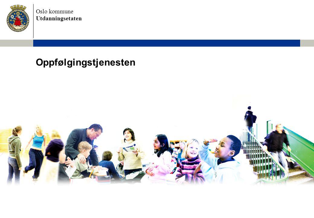 Oslo kommune Utdanningsetaten Oppfølgingstjenesten