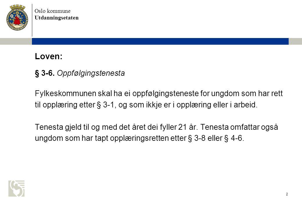 Oslo kommune Utdanningsetaten Alle OTUK er forsøkt ringt.