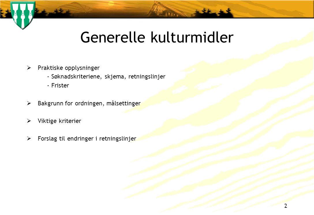 Generelle kulturmidler  Praktiske opplysninger - Søknadskriteriene, skjema, retningslinjer - Frister  Bakgrunn for ordningen, målsettinger  Viktige kriterier  Forslag til endringer i retningslinjer 2
