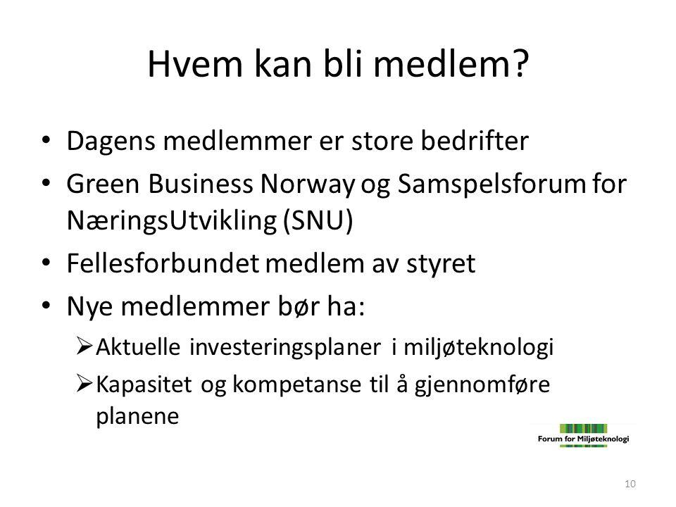 Hvem kan bli medlem? • Dagens medlemmer er store bedrifter • Green Business Norway og Samspelsforum for NæringsUtvikling (SNU) • Fellesforbundet medle