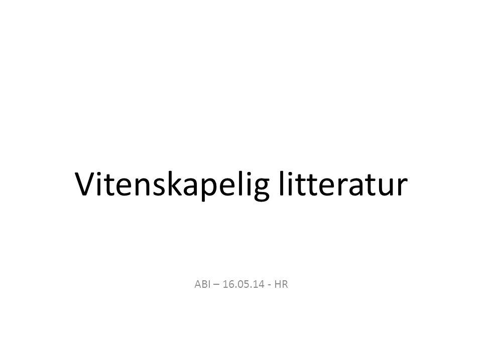 Vitenskapelig litteratur ABI – 16.05.14 - HR