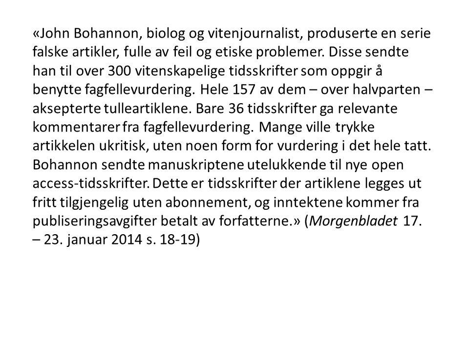«John Bohannon, biolog og vitenjournalist, produserte en serie falske artikler, fulle av feil og etiske problemer.