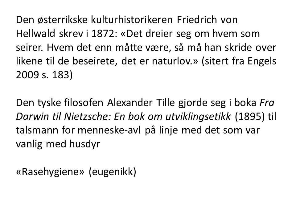 Den østerrikske kulturhistorikeren Friedrich von Hellwald skrev i 1872: «Det dreier seg om hvem som seirer.