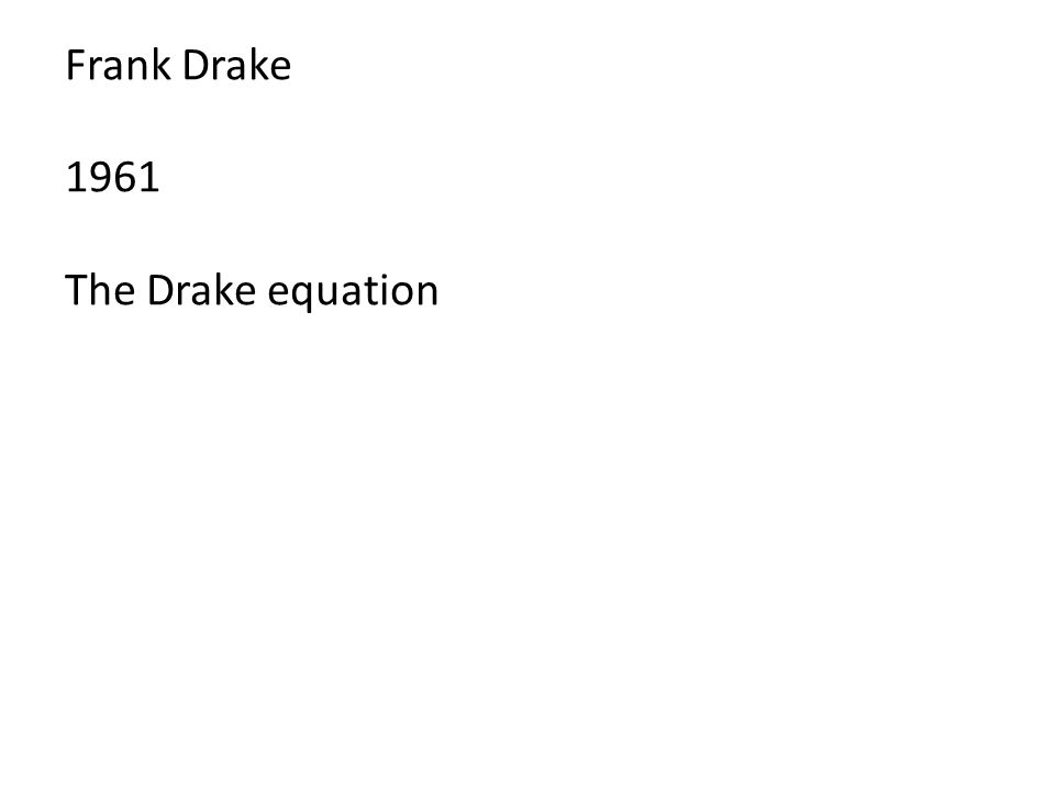 Frank Drake 1961 The Drake equation