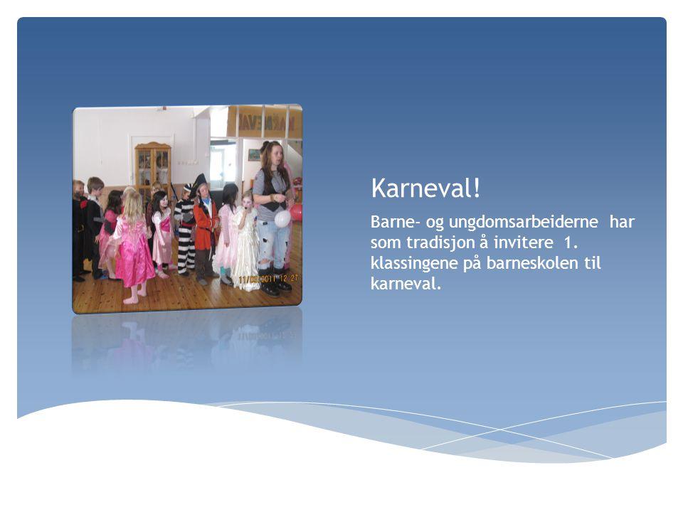 Karneval! Barne- og ungdomsarbeiderne har som tradisjon å invitere 1. klassingene på barneskolen til karneval.