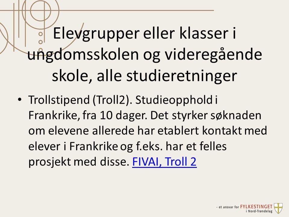 Elevgrupper eller klasser i ungdomsskolen og videregående skole, alle studieretninger • Trollstipend (Troll2). Studieopphold i Frankrike, fra 10 dager