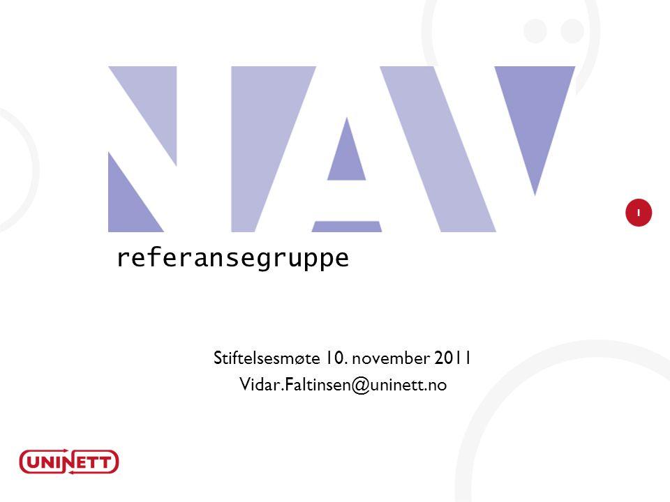 1 referansegruppe Stiftelsesmøte 10. november 2011 Vidar.Faltinsen@uninett.no