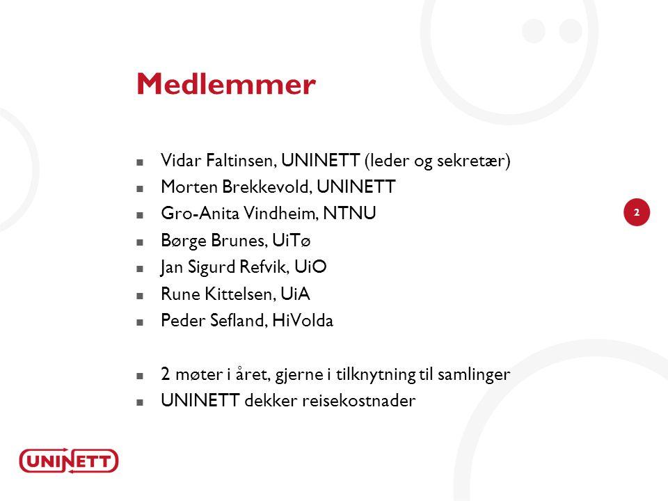 2 Medlemmer  Vidar Faltinsen, UNINETT (leder og sekretær)  Morten Brekkevold, UNINETT  Gro-Anita Vindheim, NTNU  Børge Brunes, UiTø  Jan Sigurd R