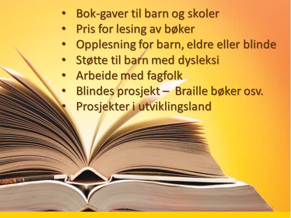 • Bok-gaver til barn og skoler • Pris for lesing av bøker • Opplesning for barn, eldre eller blinde • Støtte til barn med dysleksi • Arbeide med fagfolk • Blindes prosjekt – Braille bøker osv.