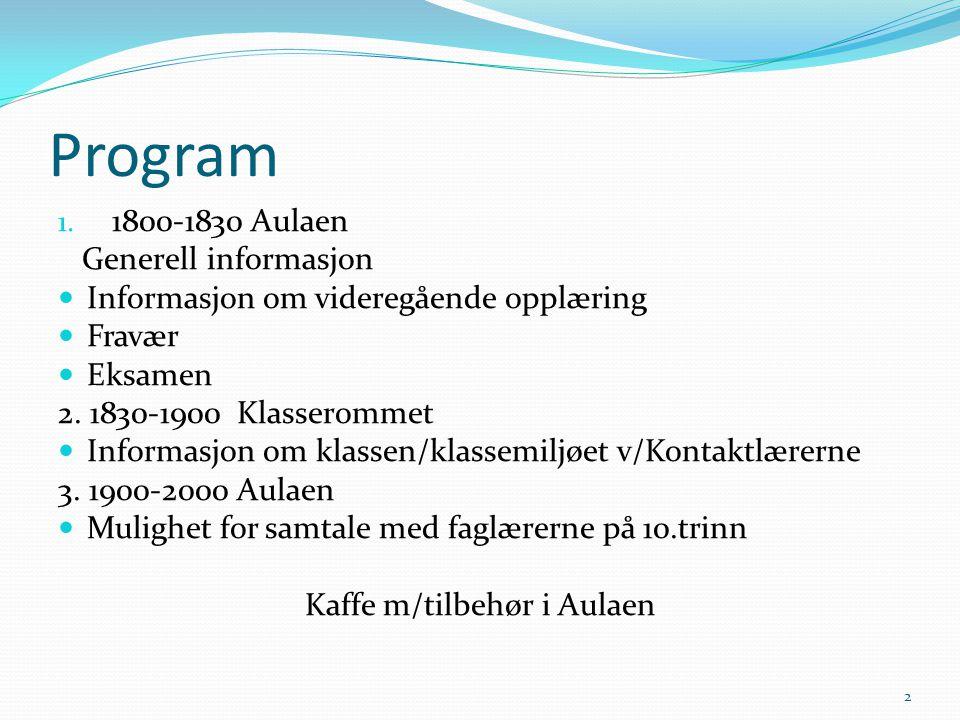 Program 1. 1800-1830 Aulaen Generell informasjon  Informasjon om videregående opplæring  Fravær  Eksamen 2. 1830-1900 Klasserommet  Informasjon om