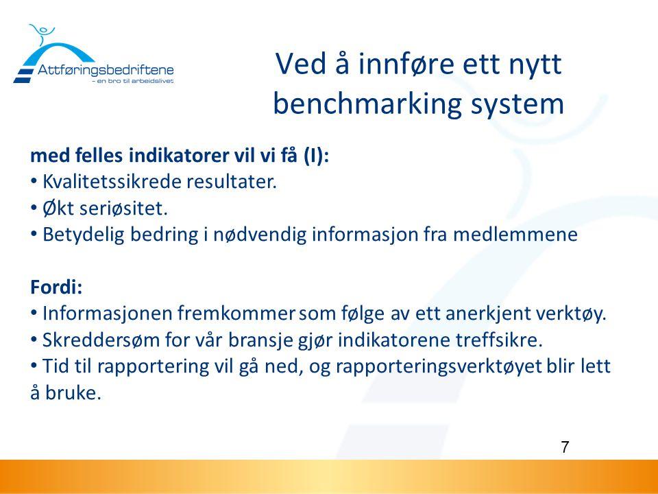 8 Ved å innføre ett nytt benchmarkingsystem vil vi styrke vår relasjon til kunde og bestiller NAV (II).