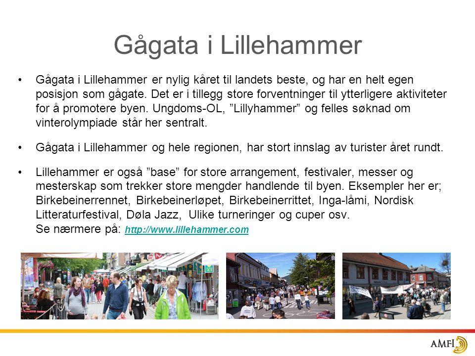 Gågata i Lillehammer •Gågata i Lillehammer er nylig kåret til landets beste, og har en helt egen posisjon som gågate. Det er i tillegg store forventni