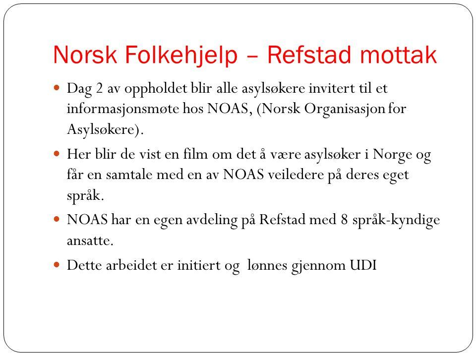 Norsk Folkehjelp – Refstad mottak  Dag 2 av oppholdet blir alle asylsøkere invitert til et informasjonsmøte hos NOAS, (Norsk Organisasjon for Asylsøk