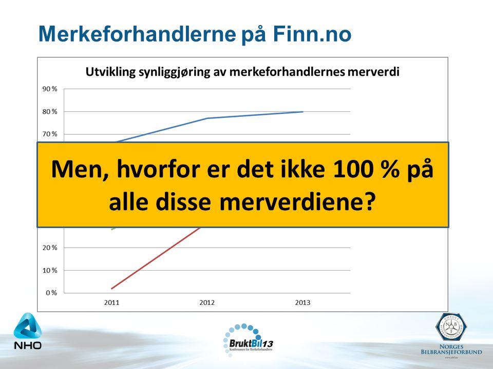 Merkeforhandlerne på Finn.no Men, hvorfor er det ikke 100 % på alle disse merverdiene?
